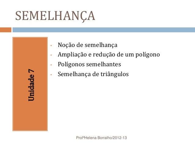 SEMELHANÇA             •   Noção de semelhança             •   Ampliação e redução de um polígono             •   Polígono...