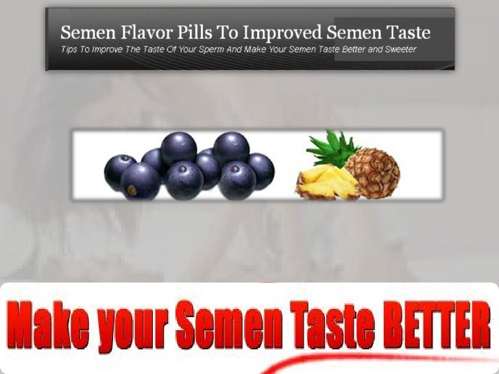 Essence. Improving sperm flavor