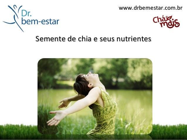 www.drbemestar.com.brSemente de chia e seus nutrientes