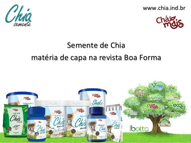 www.chia.ind.br          Semente de Chiamatéria de capa na revista Boa Forma