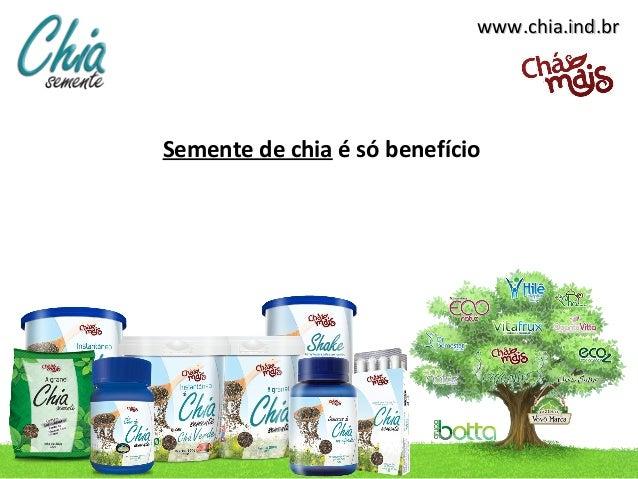 www.chia.ind.brSemente de chia é só benefício