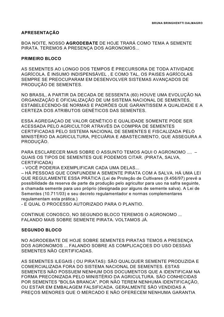 BRUNA BRINGHENTTI DALMAGRO   APRESENTAÇÃO  BOA NOITE, NOSSO AGRODEBATE DE HOJE TRARÁ COMO TEMA A SEMENTE PIRATA. TEREMOS A...