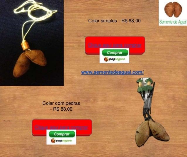 Colar simples - R$ 68,00  Clique aqui para comprar  Colar com pedras  - R$ 88,00  www.sementedeaguai.com/  Clique aqui par...