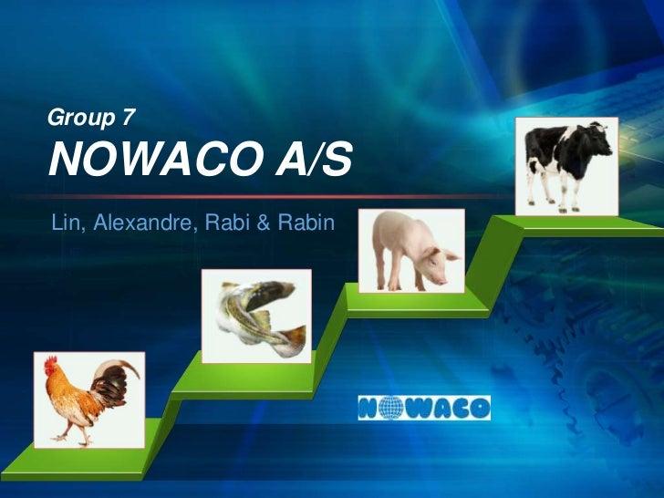 Group 7NOWACO A/S<br />Lin, Alexandre, Rabi & Rabin<br />