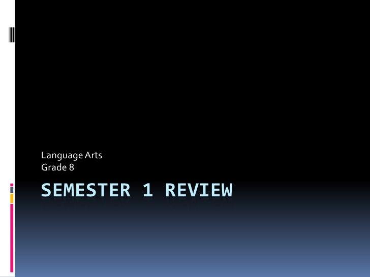 Semester 1 Review Language Arts Grade 8