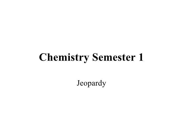 Chemistry Semester 1 Jeopardy