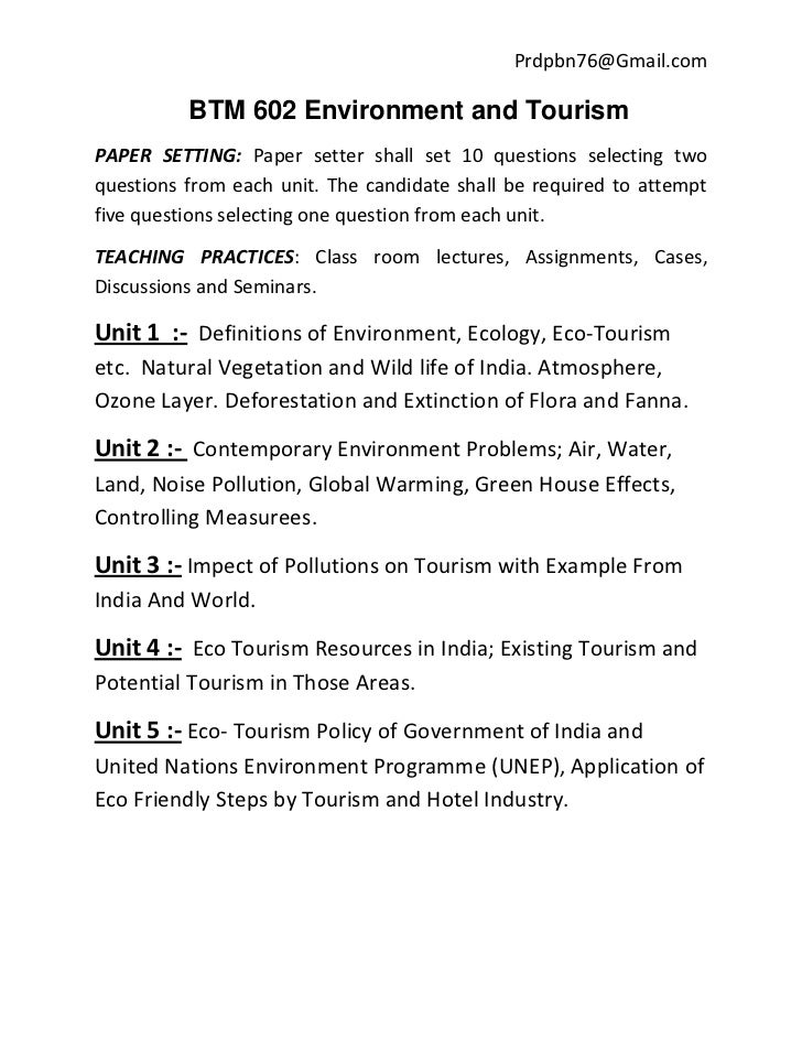 Prdpbn76@Gmail.com          BTM 602 Environment and TourismPAPER SETTING: Paper setter shall set 10 questions selecting tw...