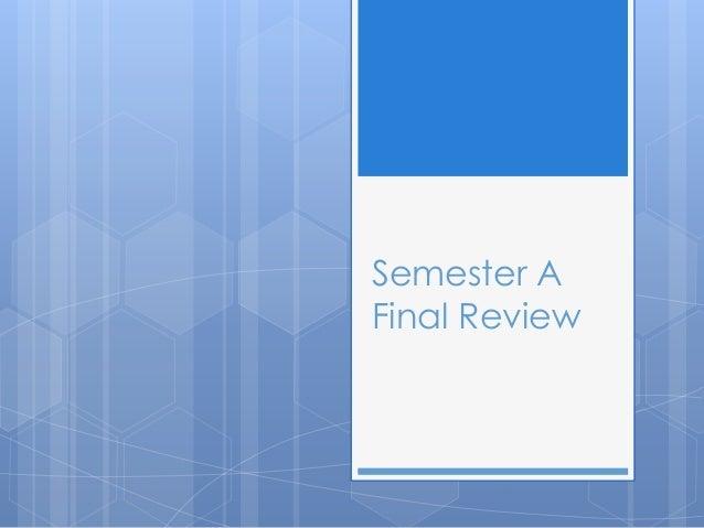 Semester A  Final Review