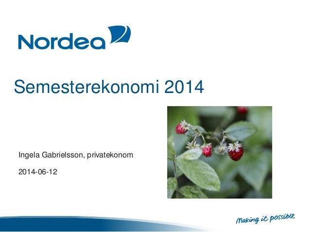 Semesterekonomi 2014 Ingela Gabrielsson, privatekonom 2014-06-12