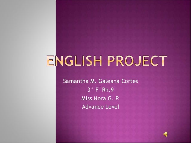 Samantha M. Galeana Cortes 3° F Rn.9 Miss Nora G. P. Advance Level