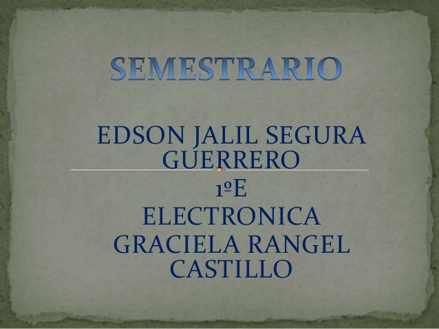 EDSON JALIL SEGURA GUERRERO 1ºE ELECTRONICA GRACIELA RANGEL CASTILLO