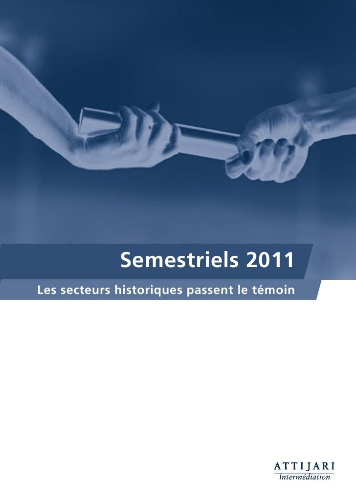 Semestriels 2011Les secteurs historiques passent le témoin