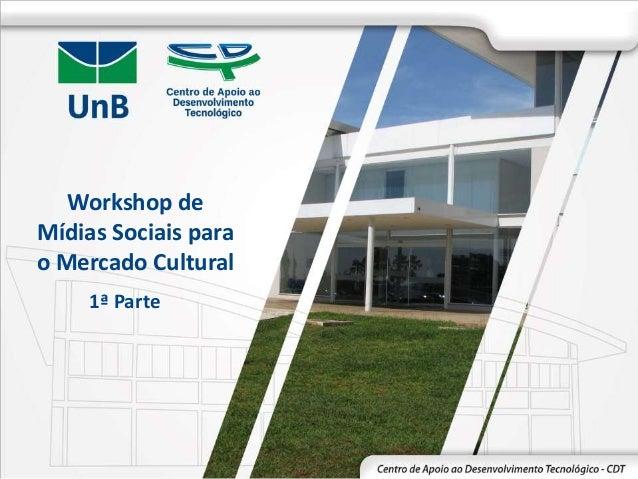 Workshop de Mídias Sociais para o Mercado Cultural 1ª Parte