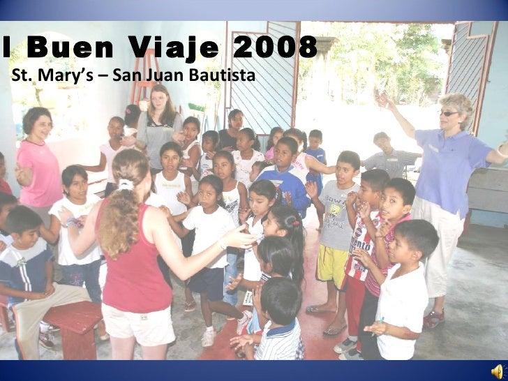 El Buen Viaje 2008 St. Mary's – San Juan Bautista