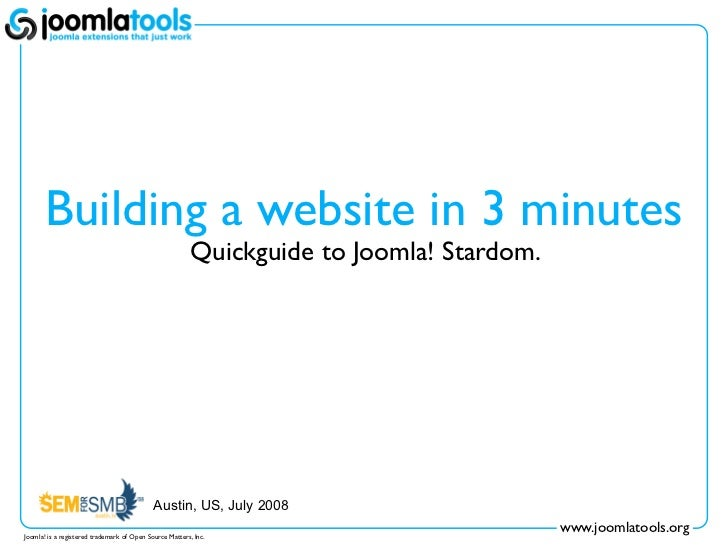 Building a website in 3 minutes                                                         Quickguide to Joomla! Stardom.    ...