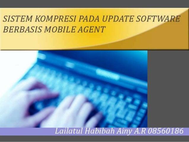 Latar Belakang Software update dibutuhkan untuk memperbarui aplikasi yang sudah ada. Mengupdate aplikasi di beberapa cli...