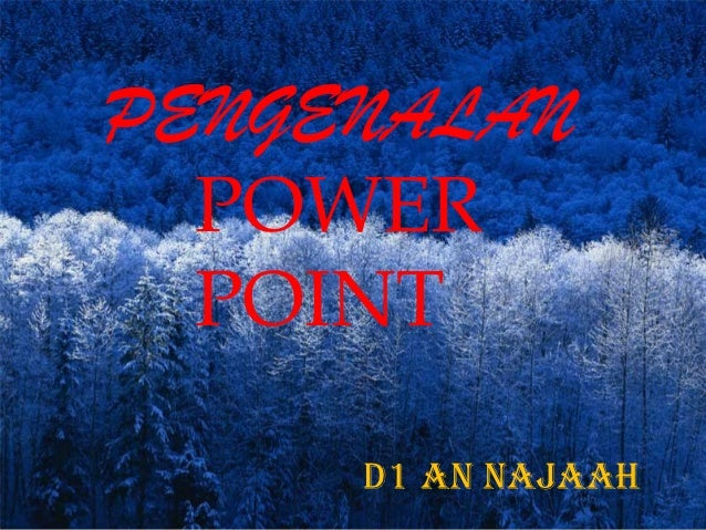 PENGENALAN  POWER  POINT     D1 an najaah