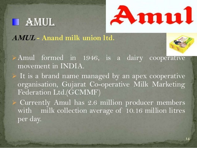 AMUL - Anand milk union ltd.  Amul formed in 1946, is a dairy cooperative  movement in INDIA.  It is a brand name manage...