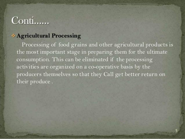  Agricultural Processing  Processing of food grains and other agricultural products is the most important stage in prepar...
