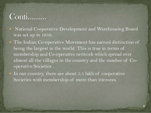  National Cooperative Development and Warehousing Board  was set up in 1956.  The Indian Co-operative Movement has earne...