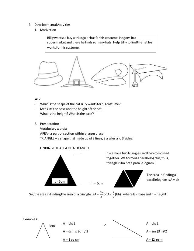 B. DevelopmentalActivities 1. Motivation Ask: - What isthe shape of the hat Billywantsforhiscostume? - Measure the base an...
