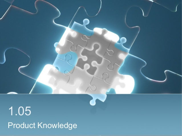 1.05 Product Knowledge