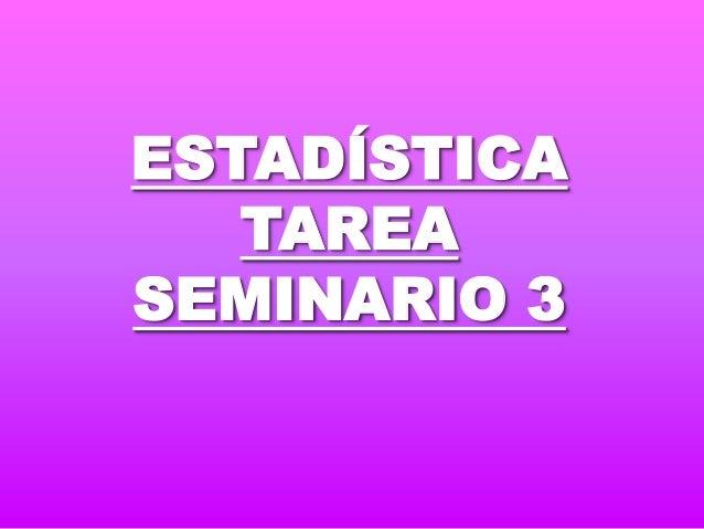 ESTADÍSTICA TAREA SEMINARIO 3