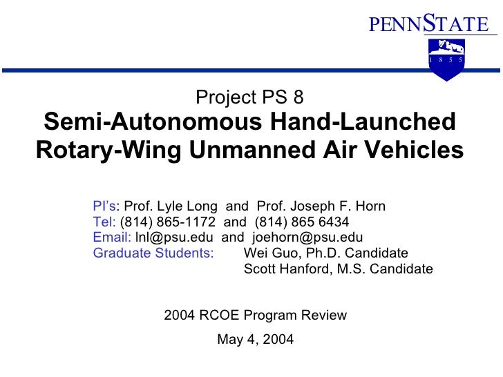 PI's : Prof. Lyle Long  and  Prof. Joseph F. Horn Tel:  (814) 865-1172  and  (814) 865 6434 Email:  lnl@psu.edu  and  [ema...
