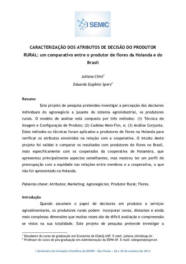 CARACTERIZAÇÃO DOS ATRIBUTOS DE DECISÃO DO PRODUTOR    RURAL: um comparativo entre o produtor de flores da Holanda e do   ...