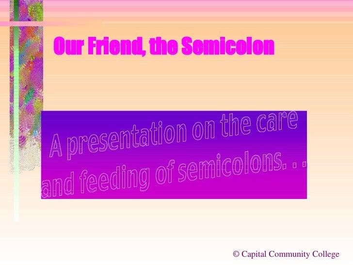 Our Friend, the Semicolon