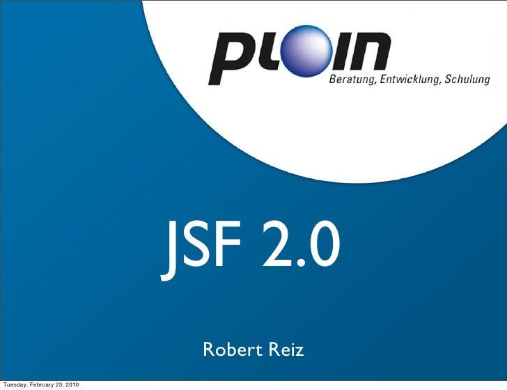 JSF 2.0                                Robert Reiz Wednesday, January 27, 2010