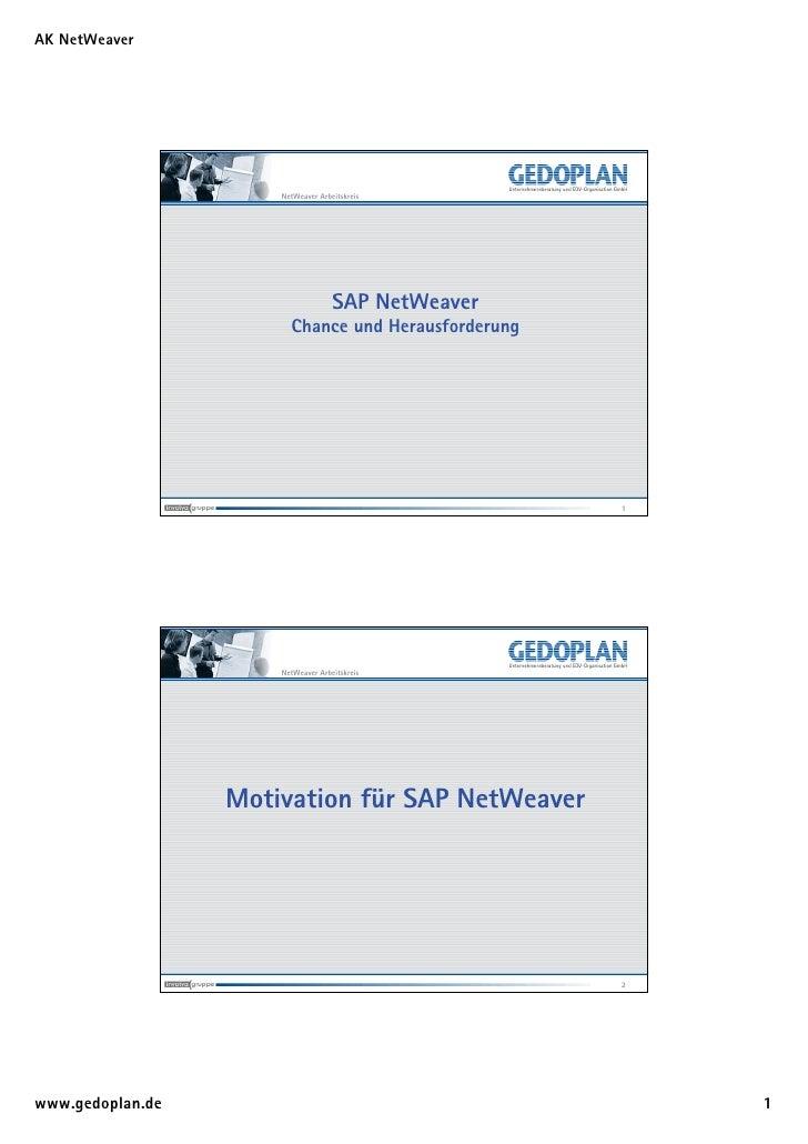 AK NetWeaver                           NetWeaver Arbeitskreis                                         SAP NetWeaver       ...