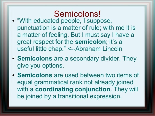 """Semicolons!● """"With educated people, I suppose,punctuation is a matter of rule; with me it isa matter of feeling. But I mus..."""