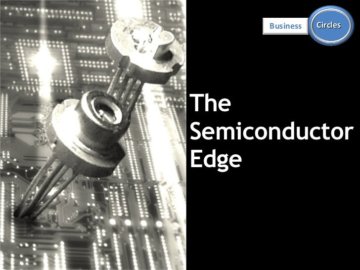 The Semiconductor  Edge Business Circles