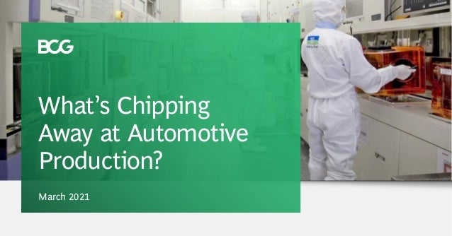 What's Chipping Away at Automotive Production? March 2021