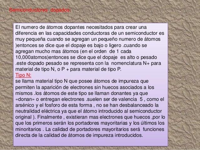 INFORMACION:  Htp:// es wikipedia.org/wiki/Dopaje_(semiconductores)  http/ww.itent.org/lecciones /semiconductor /dop ado...