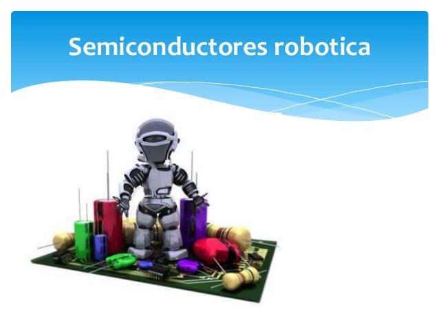 Semiconductores robotica