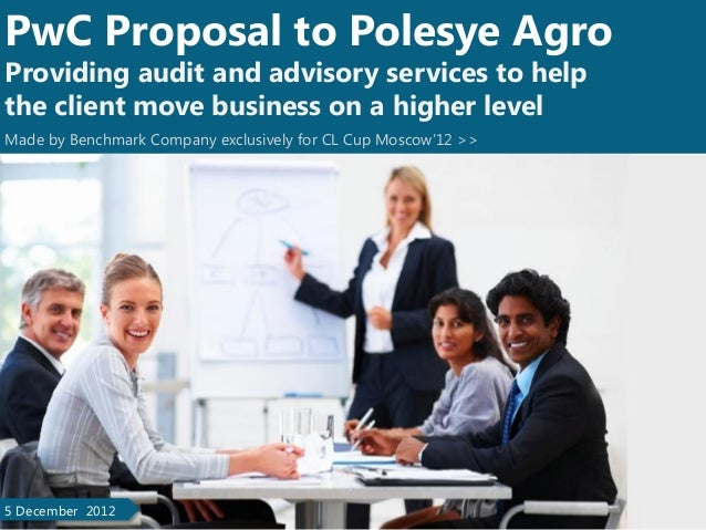 PwC Proposal to Polesye AgroProviding audit and advisory services to helpthe client move business on a higher levelMade by...