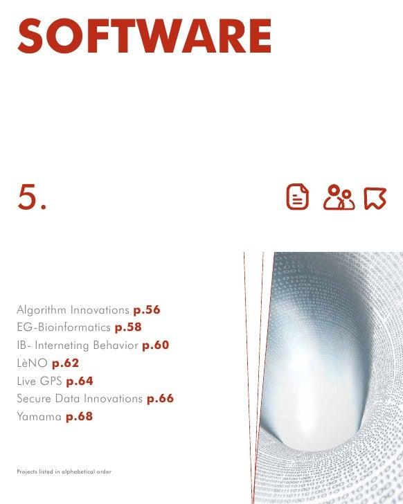 SOFTWARE   5.  Algorithm Innovations p.56 EG-Bioinformatics p.58 IB- Interneting Behavior p.60 LèNO p.62 Live GPS p.64 Sec...