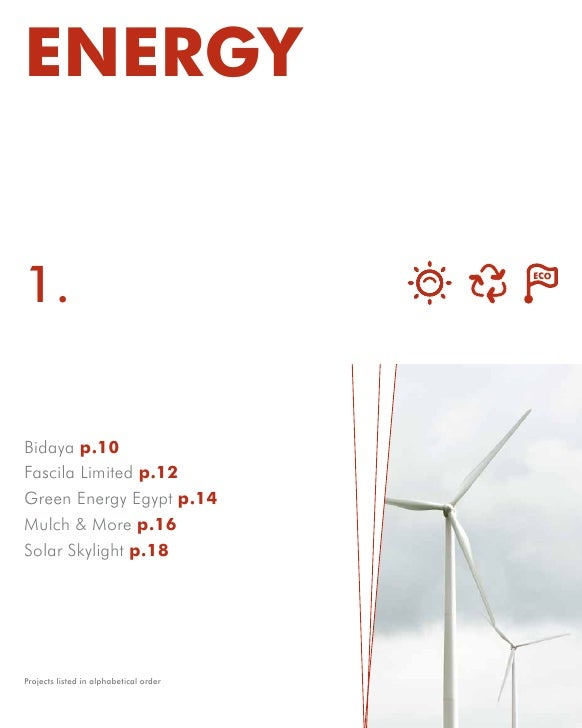 ENERGY   1.  Bidaya p.10 Fascila Limited p.12 Green Energy Egypt p.14 Mulch & More p.16 Solar Skylight p.18     Projects l...