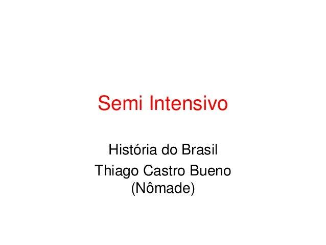 Semi Intensivo História do Brasil Thiago Castro Bueno (Nômade)