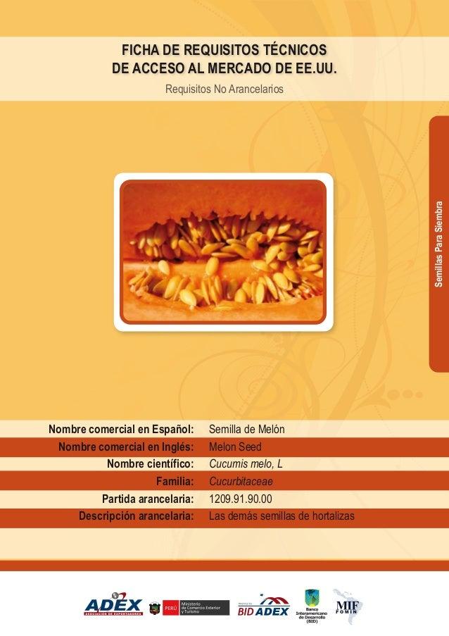 Semilla de Melón Melon Seed Cucumis melo, L Cucurbitaceae 1209.91.90.00 Las demás semillas de hortalizas Nombre comercial ...