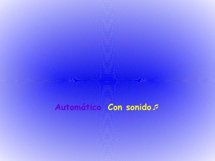 Automático  Con sonido 