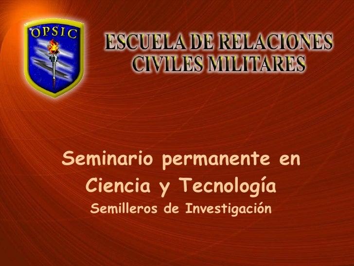 Seminario permanente en Ciencia y Tecnología Semilleros de Investigación
