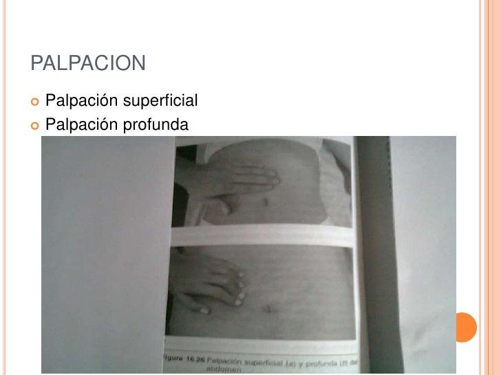 PALPACION Palpación superficial Palpación profunda