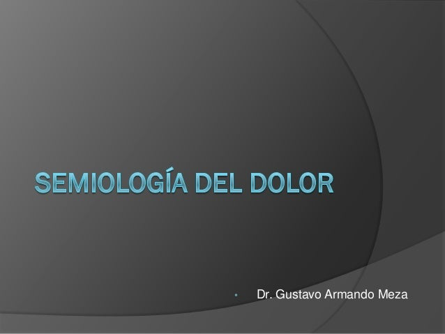 • Dr. Gustavo Armando Meza