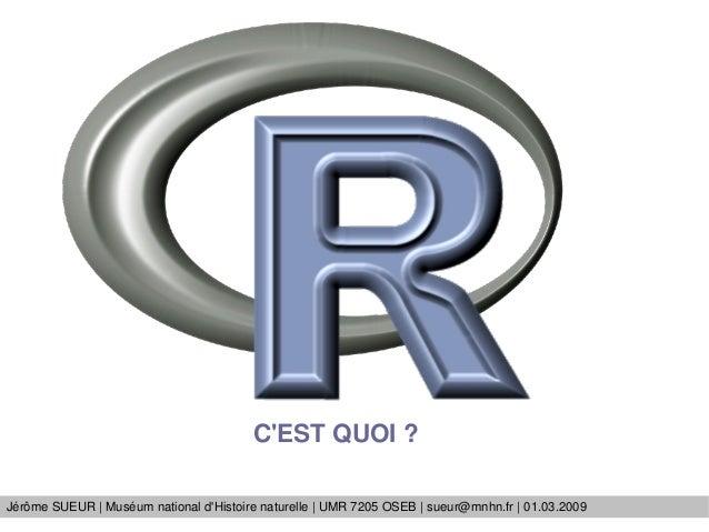 CESTQUOI?JérômeSUEUR|MuséumnationaldHistoirenaturelle|UMR7205OSEB|sueur@mnhn.fr|01.03.2009