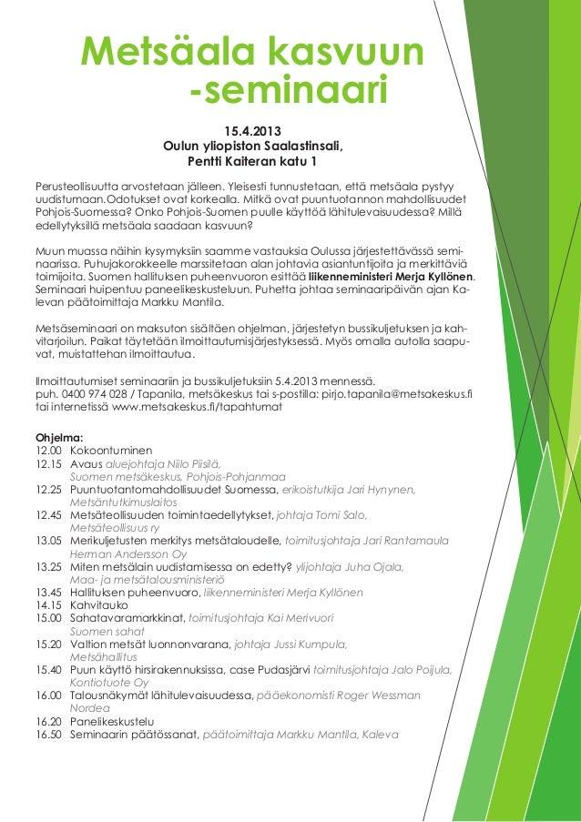 Metsäala kasvuun    -seminaari                                    15.4.2013                         Oulun yliopiston Saa...