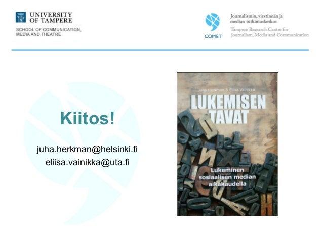 Kiitos! juha.herkman@helsinki.fi eliisa.vainikka@uta.fi