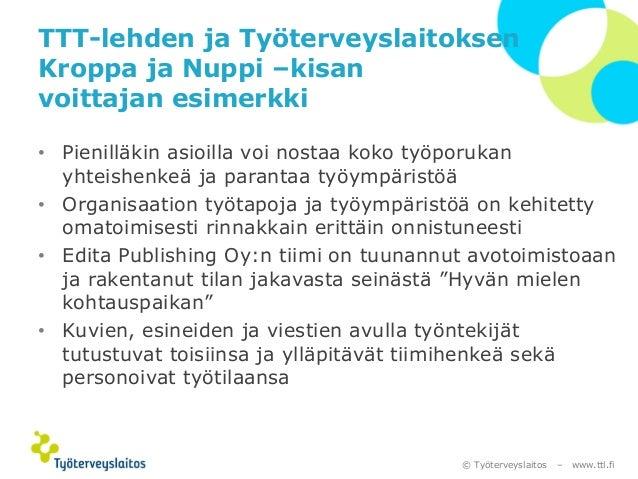© Työterveyslaitos –www.ttl.fi  TTT-lehden ja Työterveyslaitoksen Kroppa ja Nuppi –kisan voittajan esimerkki  •Pienilläkin...